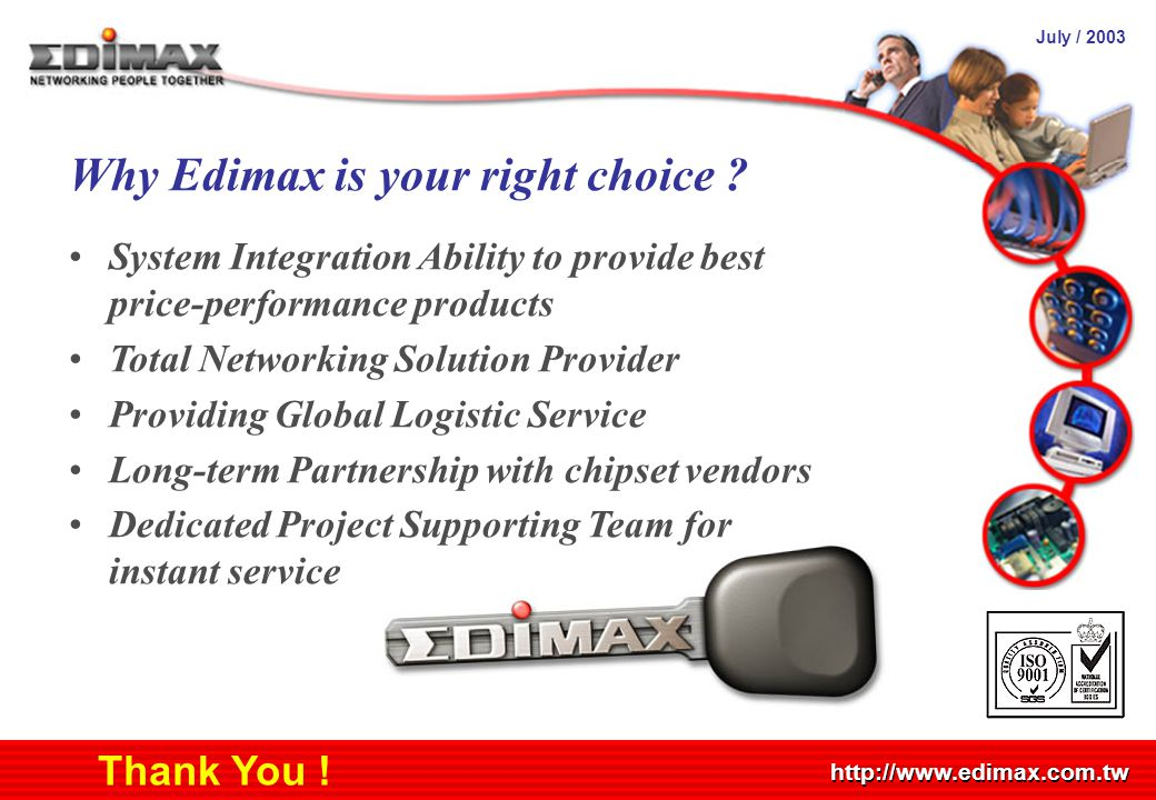 July / 2003 http://www.edimax.com.tw Product Schedule Thank You .