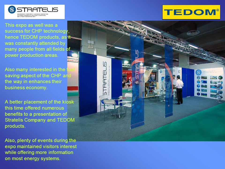 This expo as well was a success for CHP technology, hence TEDOM products, as it was constantly attended by many people from all fields of power produc