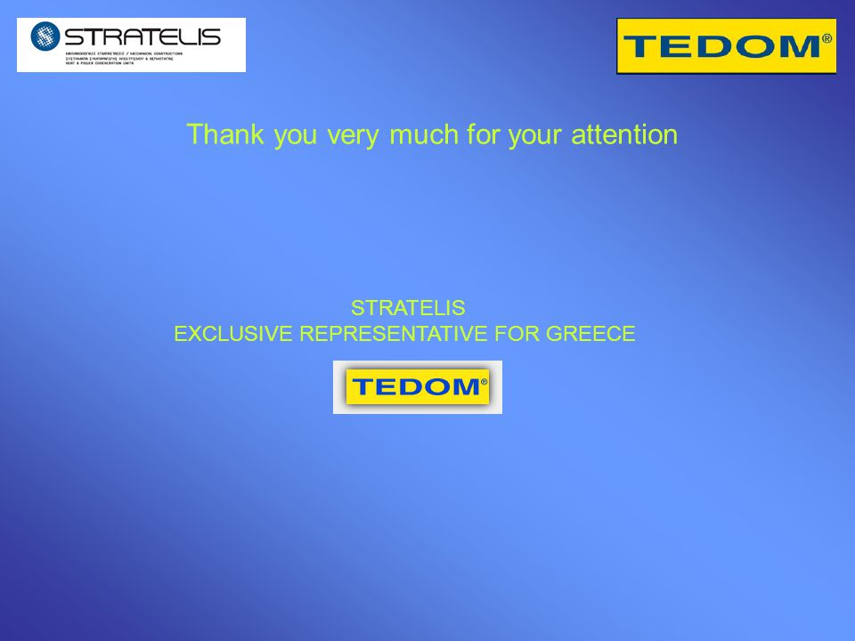 Thank you very much for your attention STRATELIS EXCLUSIVE REPRESENTATIVE FOR GREECE
