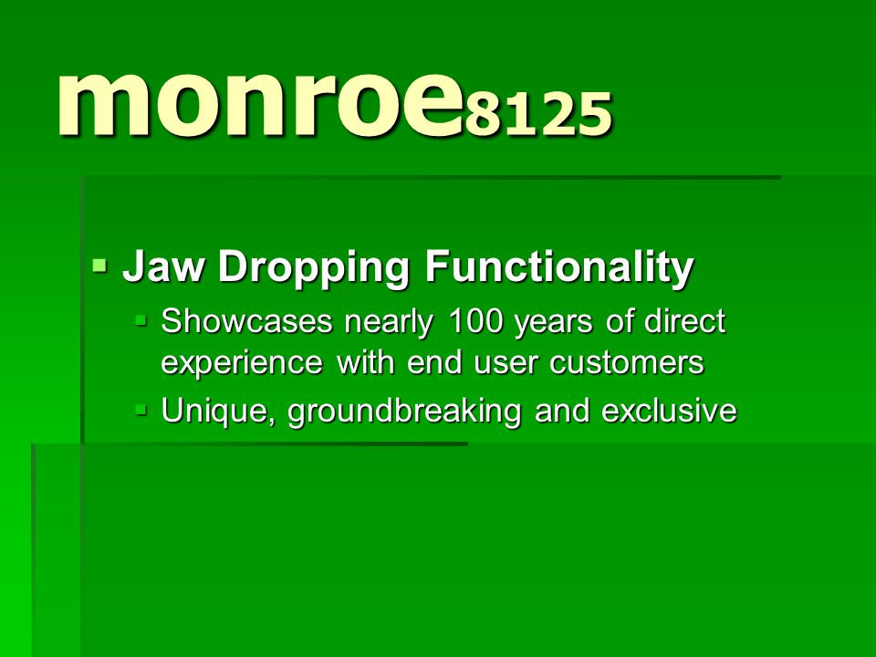 monroe 8125  Design Criteria  Minimize footprint  Enclose paper roll  Highlight display  Create Desktop Art