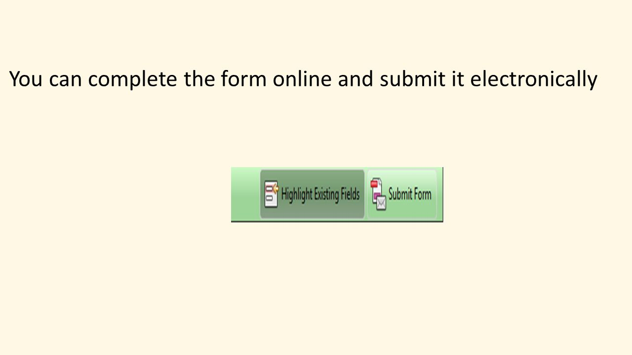 You can complete the form online and submit it electronically
