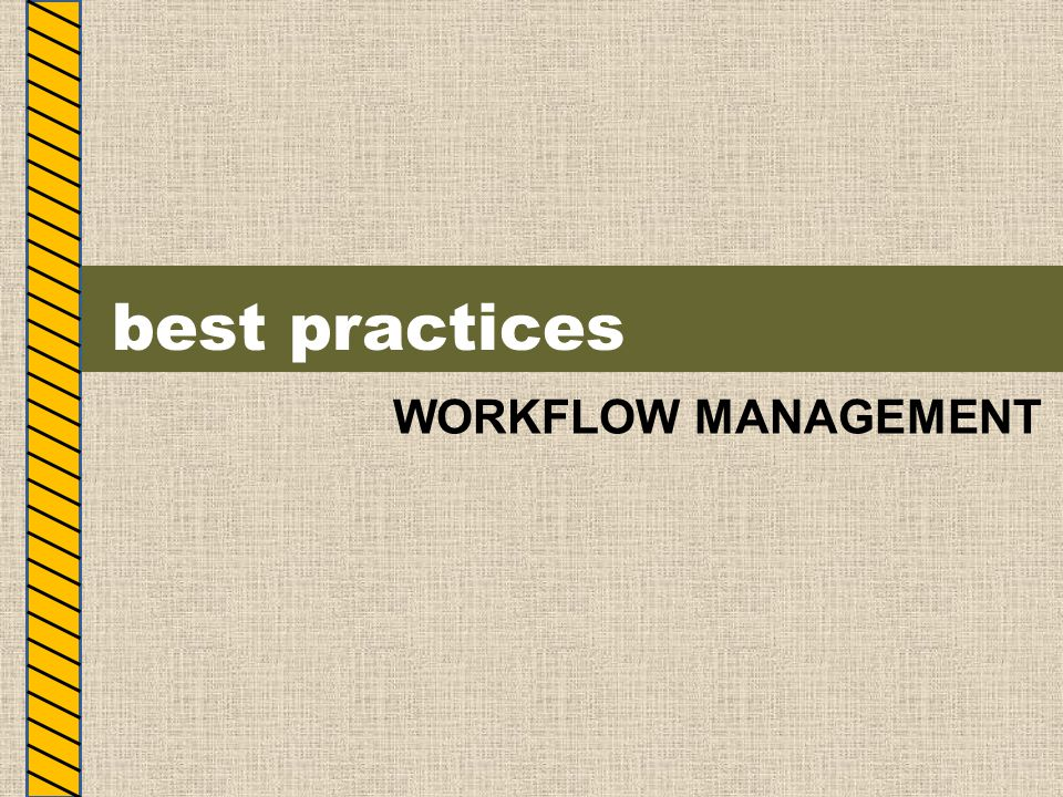 best practices WORKFLOW MANAGEMENT