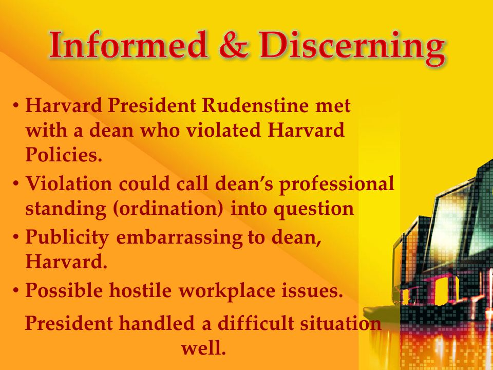 Harvard President Rudenstine met with a dean who violated Harvard Policies.