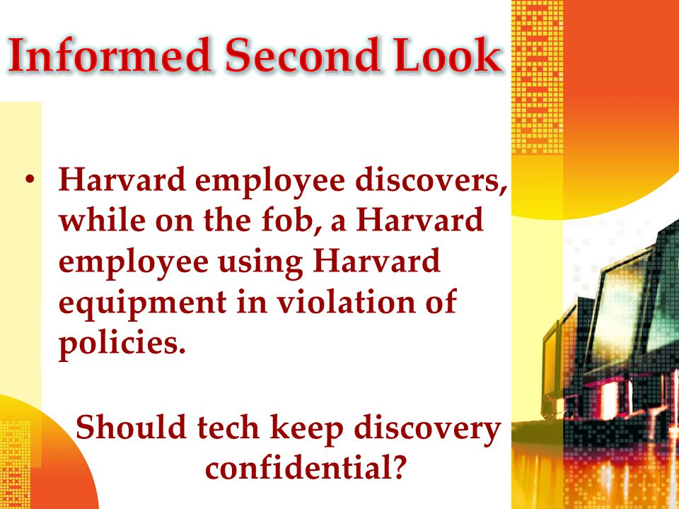 Harvard employee discovers, while on the fob, a Harvard employee using Harvard equipment in violation of policies.
