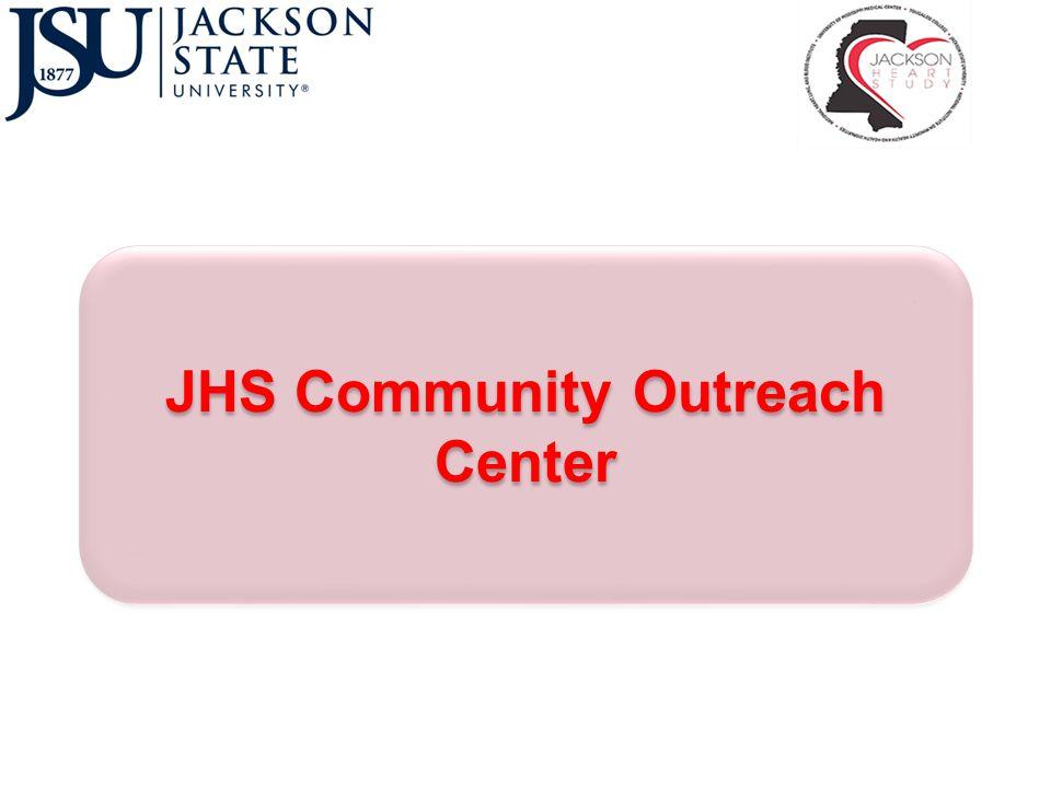 Jackson Heart Study Community Outreach Center Daniel Hale Williams Scholars Presentation Donna Antoine-LaVigne, PhD, MPH, MSEd Principal Investigator Jackson State University April 15, 2014