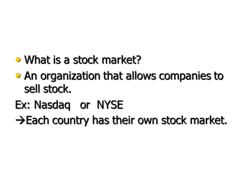 What is a stock market. What is a stock market.