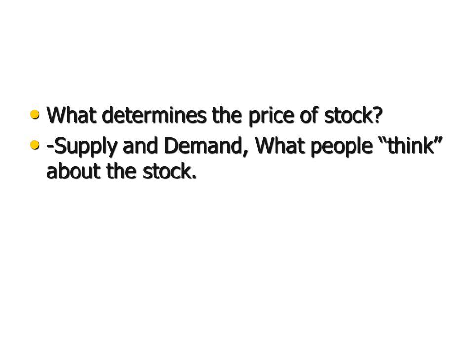 What determines the price of stock. What determines the price of stock.