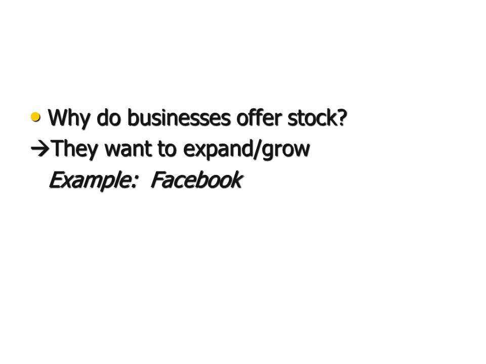 Why do businesses offer stock. Why do businesses offer stock.