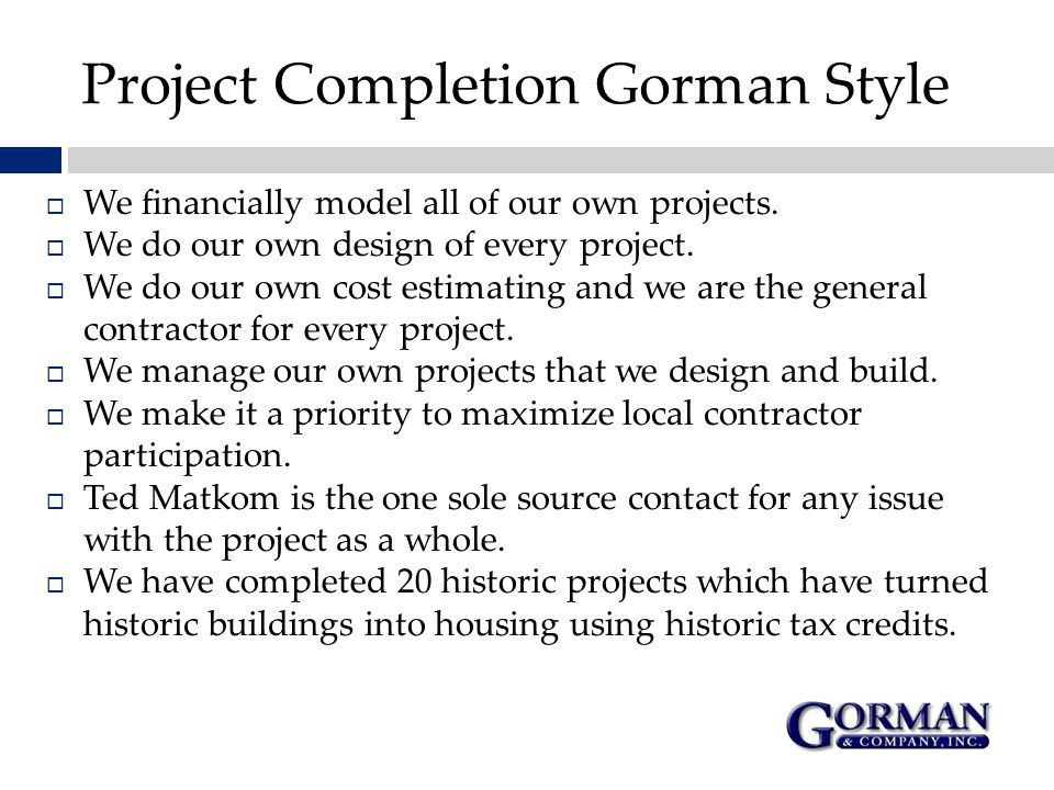 Project Completion Gorman Style  We financially model all of our own projects.
