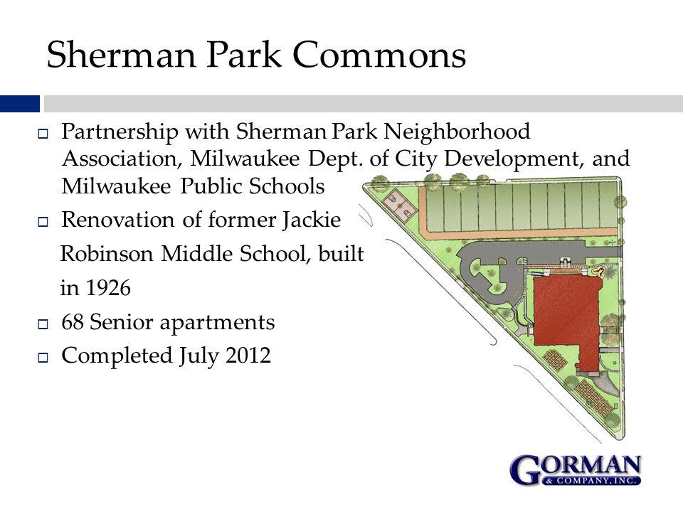  Partnership with Sherman Park Neighborhood Association, Milwaukee Dept. of City Development, and Milwaukee Public Schools  Renovation of former Jac