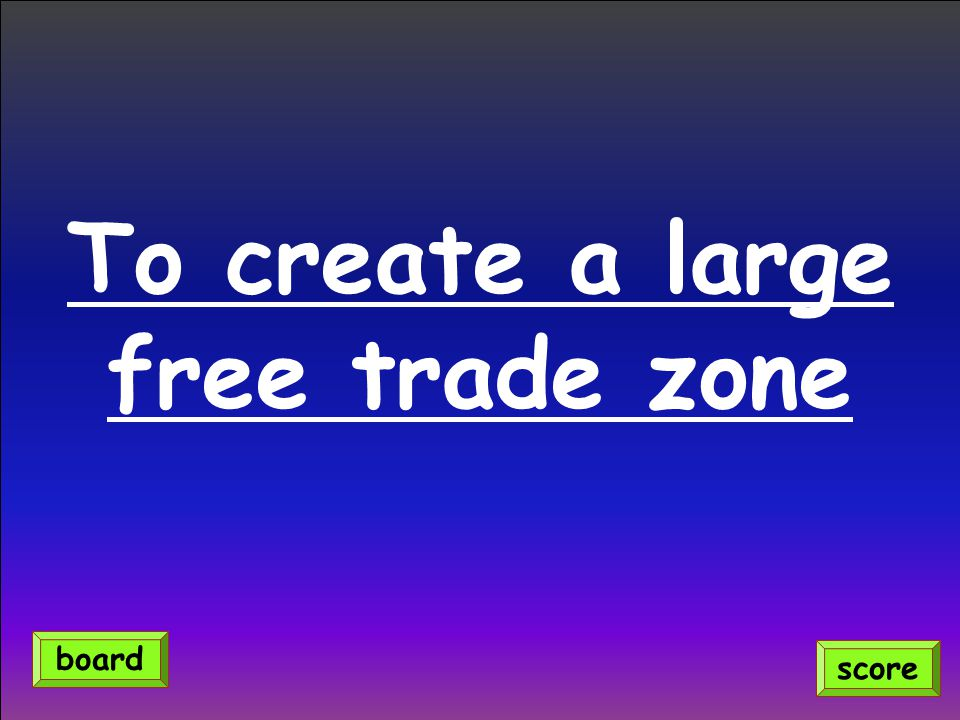 To create a large free trade zone score board