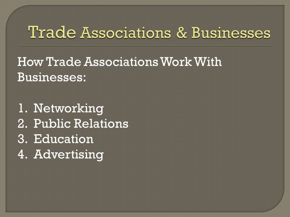How Trade Associations Work With Businesses: 1. Networking 2.