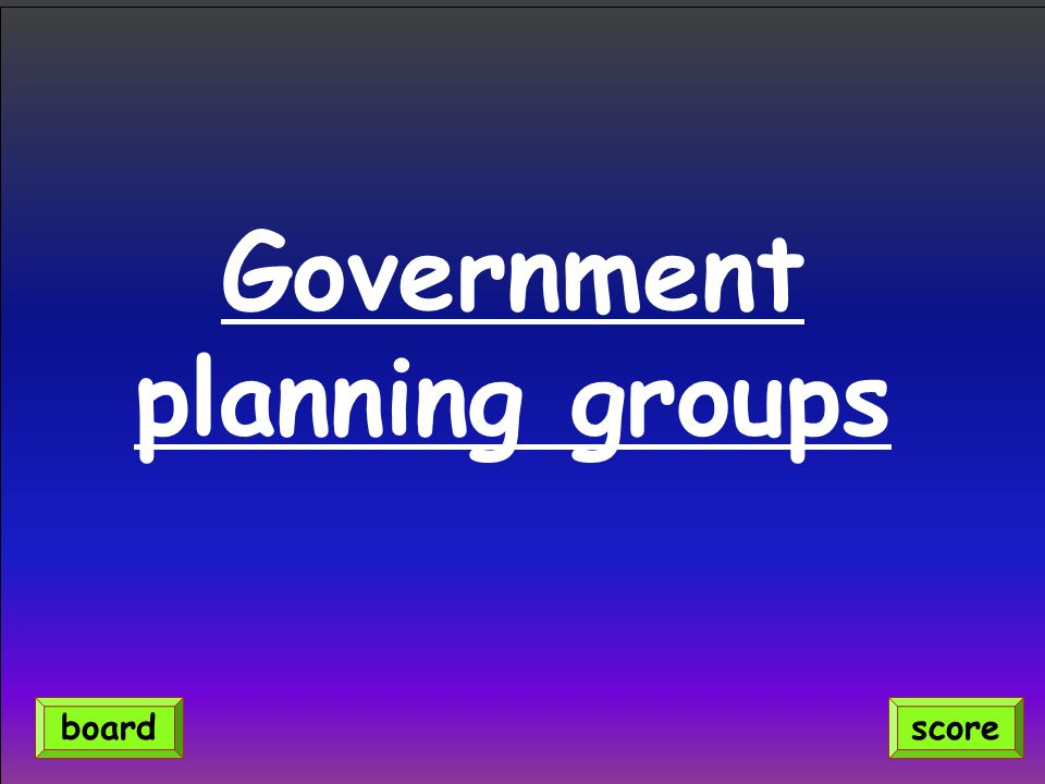 Government planning groups scoreboard