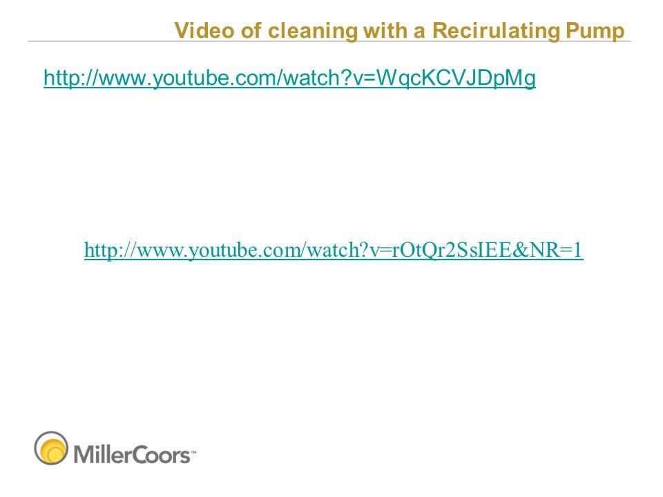 Video of cleaning with a Recirulating Pump http://www.youtube.com/watch?v=WqcKCVJDpMg http://www.youtube.com/watch?v=rOtQr2SsIEE&NR=1
