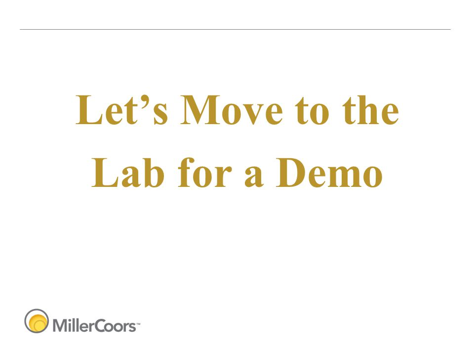 Let's Move to the Lab for a Demo
