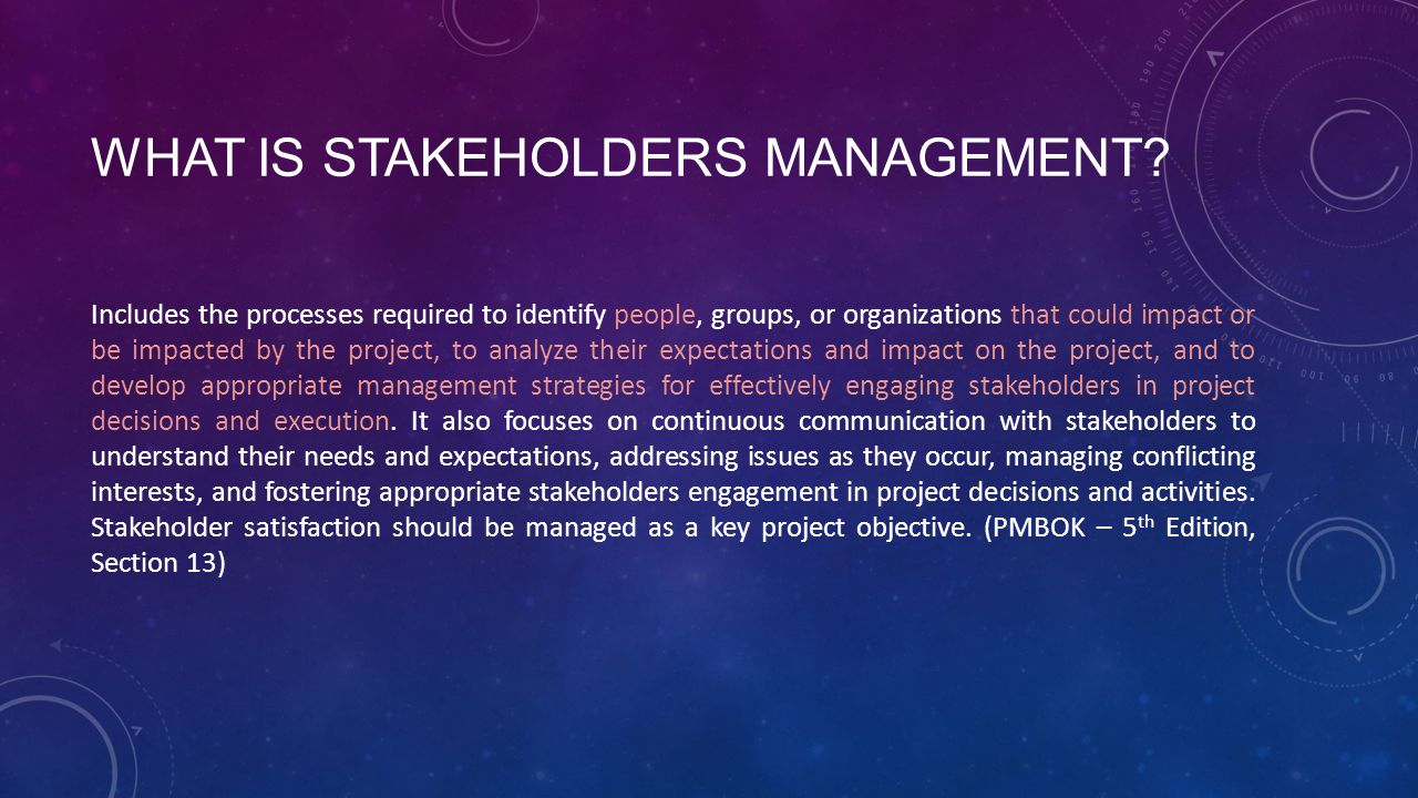 WHAT IS STAKEHOLDERS MANAGEMENT.