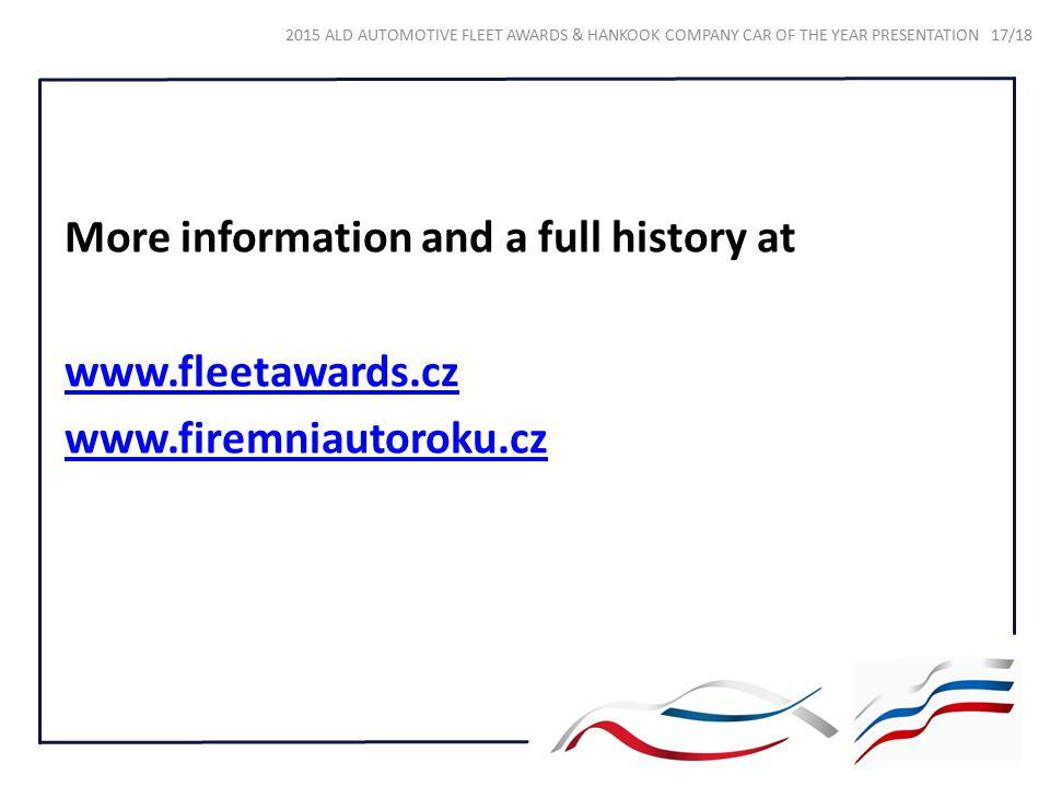 More information and a full history at www.fleetawards.cz www.firemniautoroku.cz 2015 ALD AUTOMOTIVE FLEET AWARDS & HANKOOK COMPANY CAR OF THE YEAR PRESENTATION 17/18