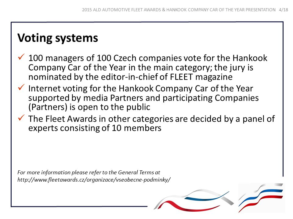 Voting systems 100 managers of 100 Czech companies vote for the Hankook Company Car of the Year in the main category; the jury is nominated by the edi