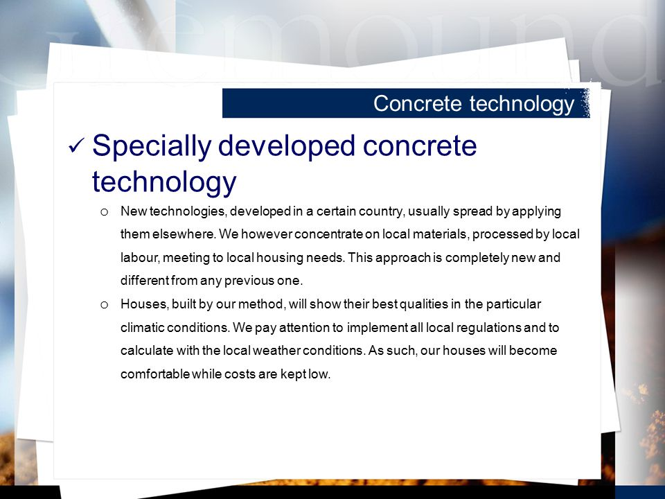 Concrete technology Specially developed concrete technology o New technologies, developed in a certain country, usually spread by applying them elsewhere.