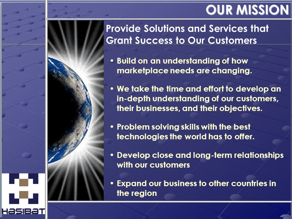 Long-Term Relationships with Customers Strengthen Business Relationships and Alliances with Partners Target Customers with Enterprise IT Backbone Infrastructure Expand System Integration Services of Banking, Telco, security and Networking Expand Targeted Business Sectors To Other Areas HIT STRATEGY THINKING PATH