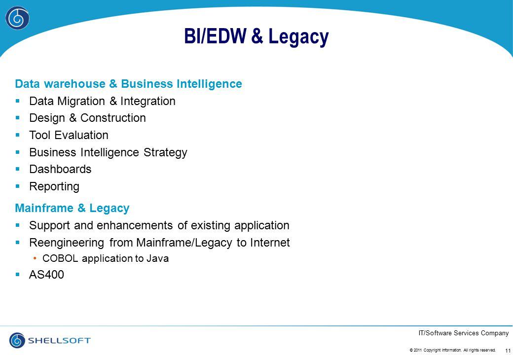 IT/Software Services Company BI/EDW & Legacy Data warehouse & Business Intelligence  Data Migration & Integration  Design & Construction  Tool Eval