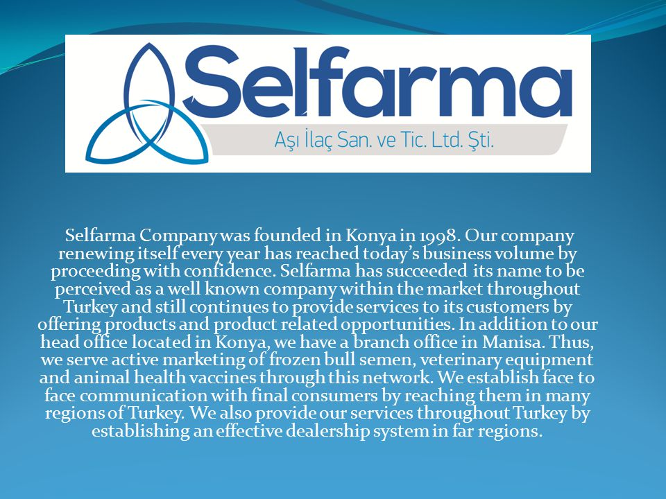 Selfarma Company was founded in Konya in 1998.