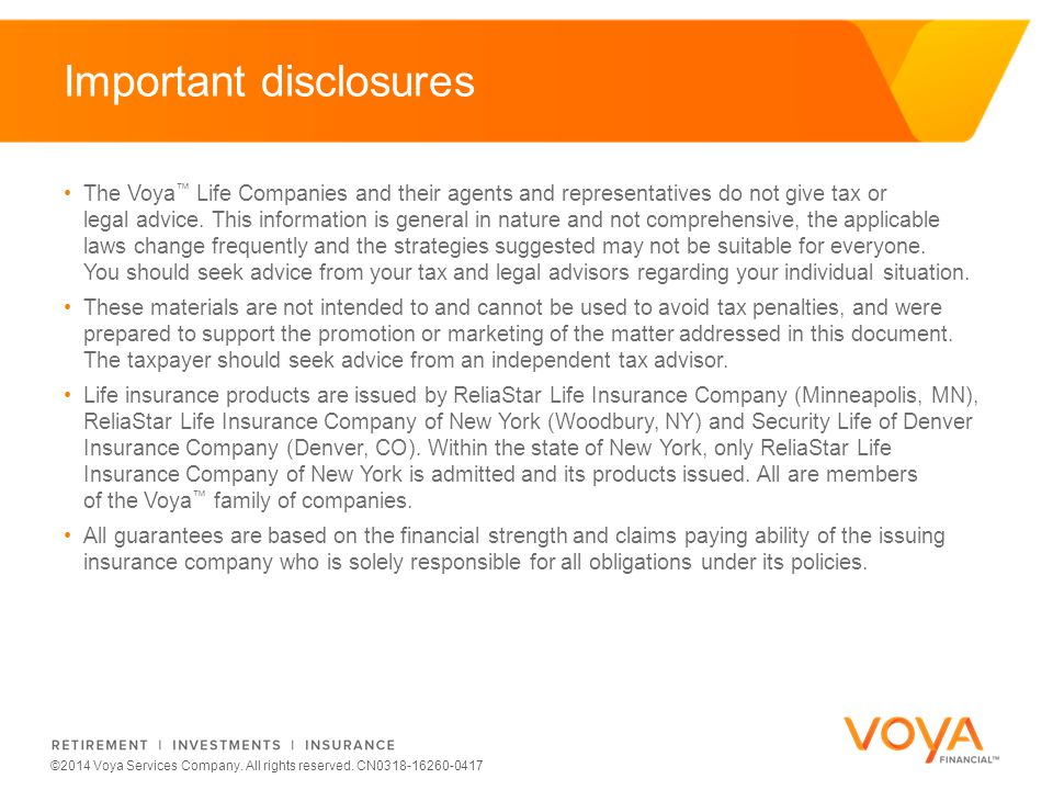 Do not put content on the brand signature area ©2014 Voya Services Company. All rights reserved. CN0318-16260-0417 Important disclosures The Voya ™ Li