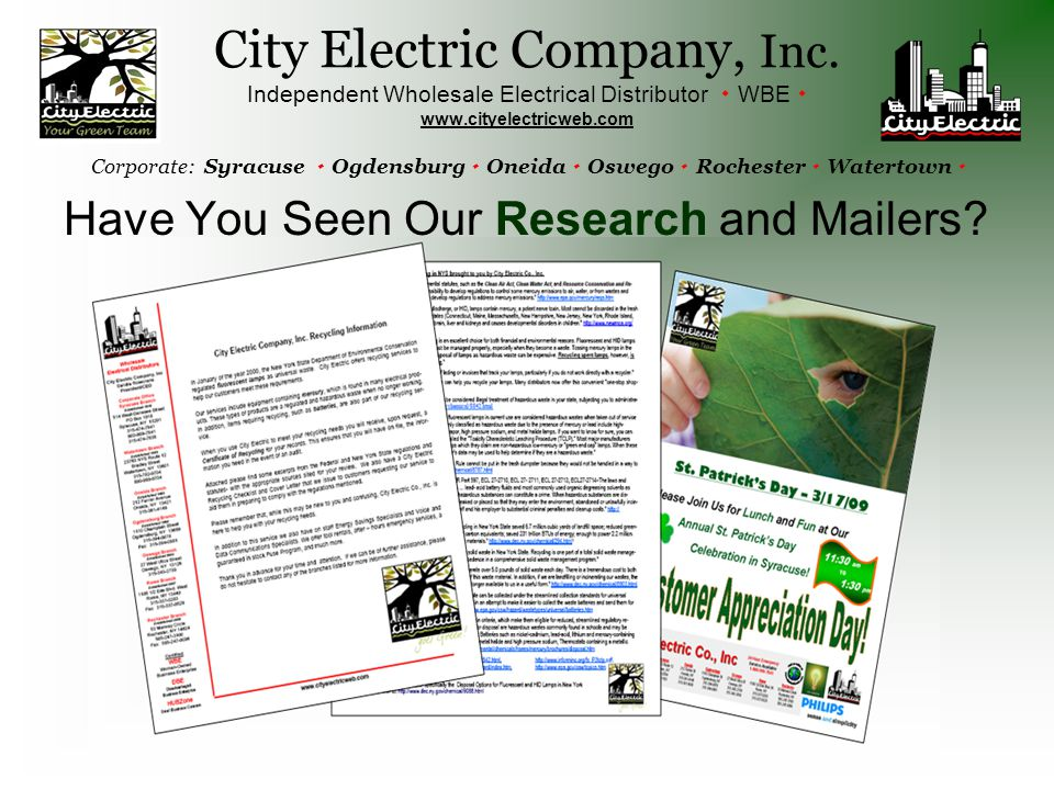 Have You Seen Our Research and Mailers? City Electric Company, Inc. Independent Wholesale Electrical Distributor  WBE  www.cityelectricweb.com Corpo
