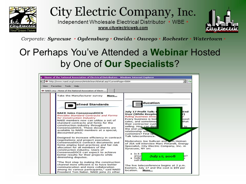 Or Perhaps You've Attended a Webinar Hosted by One of Our Specialists? City Electric Company, Inc. Independent Wholesale Electrical Distributor  WBE