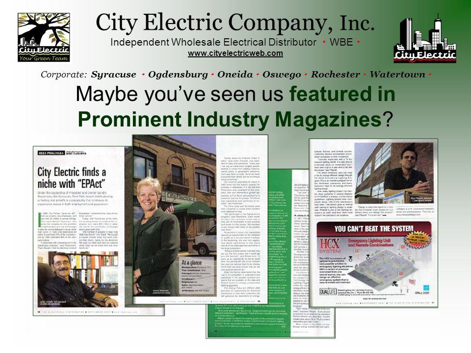 Maybe you've seen us featured in Prominent Industry Magazines? City Electric Company, Inc. Independent Wholesale Electrical Distributor  WBE  www.ci