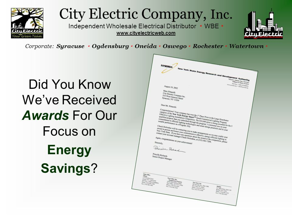 Did You Know We've Received Awards For Our Focus on Energy Savings? City Electric Company, Inc. Independent Wholesale Electrical Distributor  WBE  w