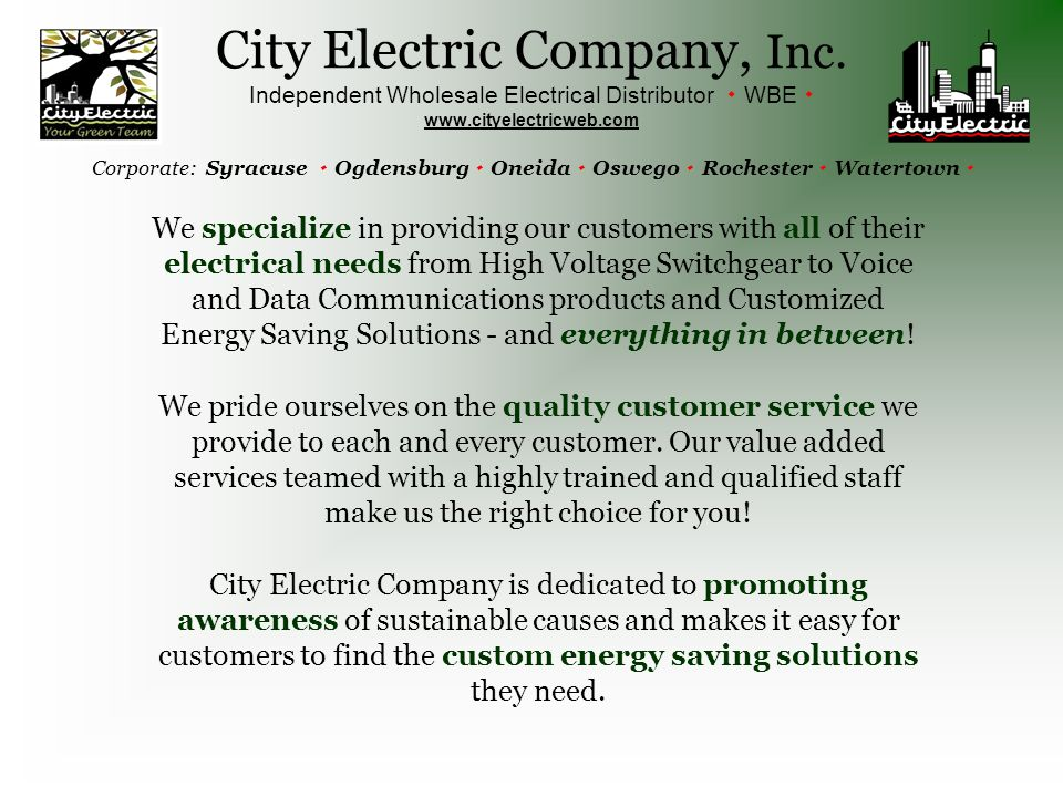 We specialize in providing our customers with all of their electrical needs from High Voltage Switchgear to Voice and Data Communications products and Customized Energy Saving Solutions - and everything in between.