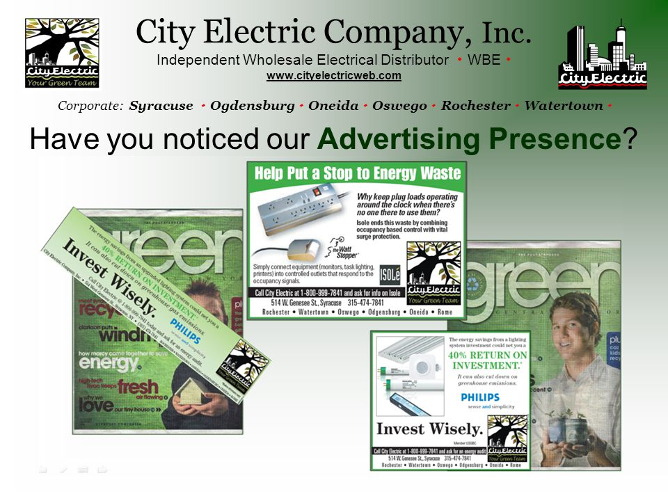Have you noticed our Advertising Presence? City Electric Company, Inc. Independent Wholesale Electrical Distributor  WBE  www.cityelectricweb.com Co