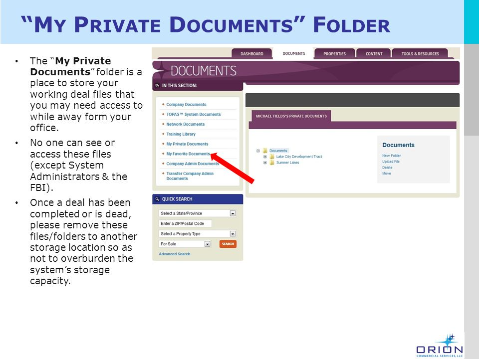 LOGO M Y P RIVATE D OCUMENTS F OLDER The My Private Documents folder is a place to store your working deal files that you may need access to while away form your office.