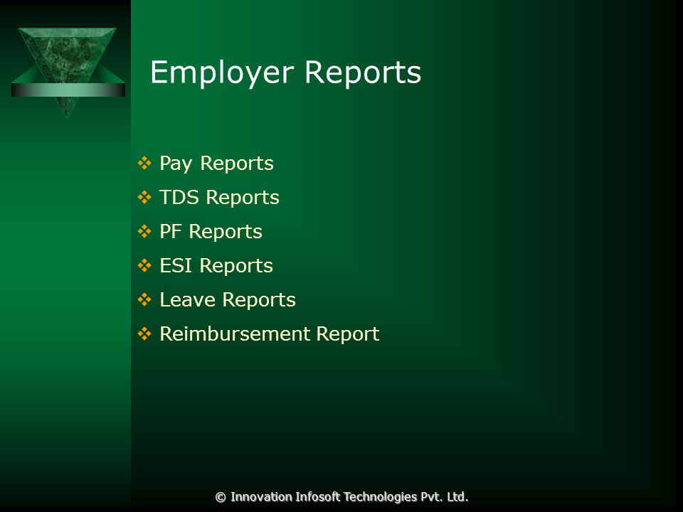 Employer Reports  Pay Reports  TDS Reports  PF Reports  ESI Reports  Leave Reports  Reimbursement Report © Innovation Infosoft Technologies Pvt.