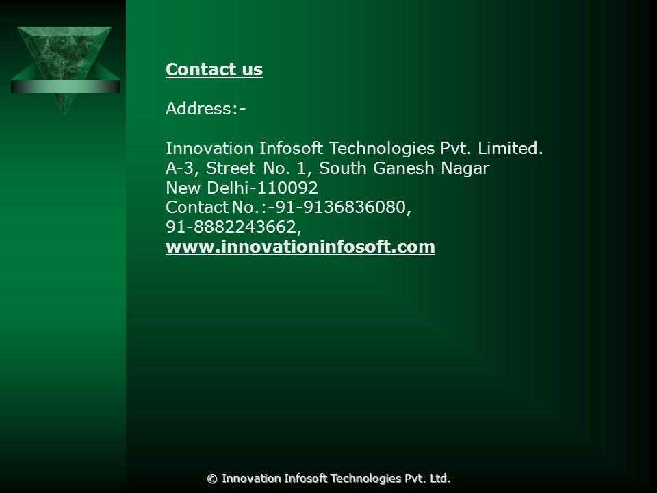 Contact us Address:- Innovation Infosoft Technologies Pvt.
