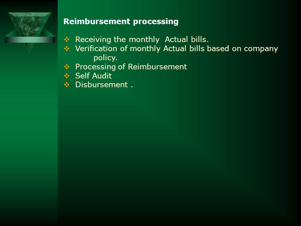 Reimbursement processing  Receiving the monthly Actual bills.