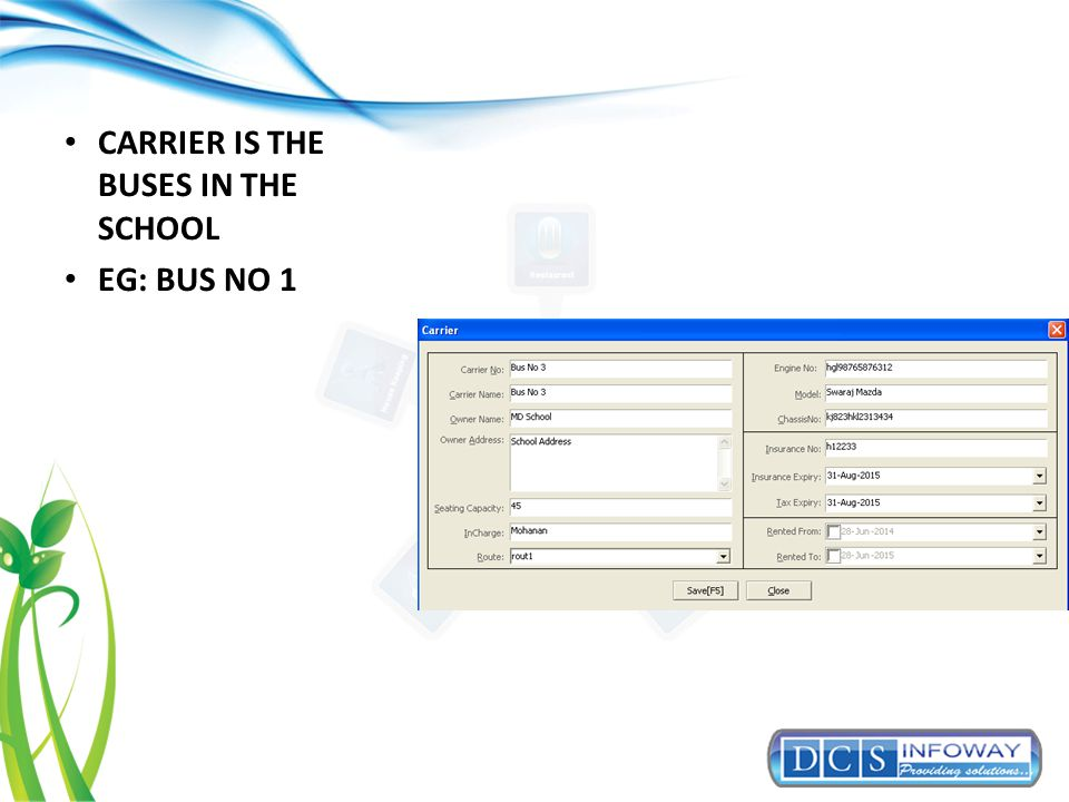 CARRIER IS THE BUSES IN THE SCHOOL EG: BUS NO 1