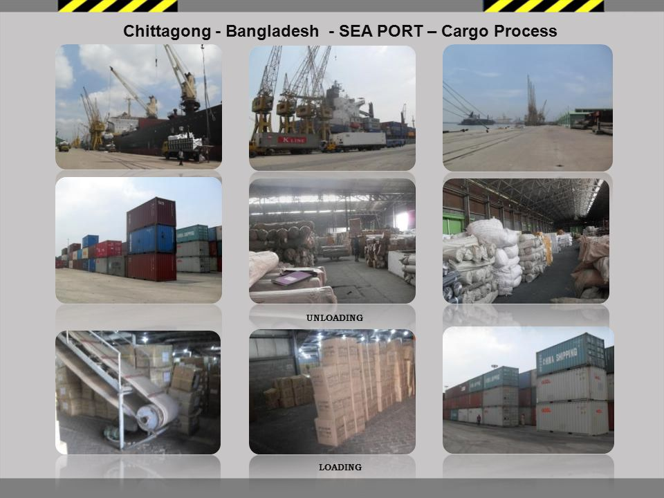 Chittagong - Bangladesh - SEA PORT – Cargo Process LOADING UNLOADING
