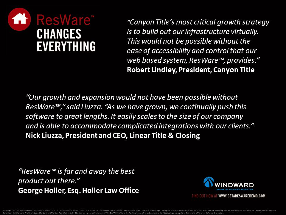 """Our growth and expansion would not have been possible without ResWare™,"" said Liuzza. ""As we have grown, we continually push this software to great l"