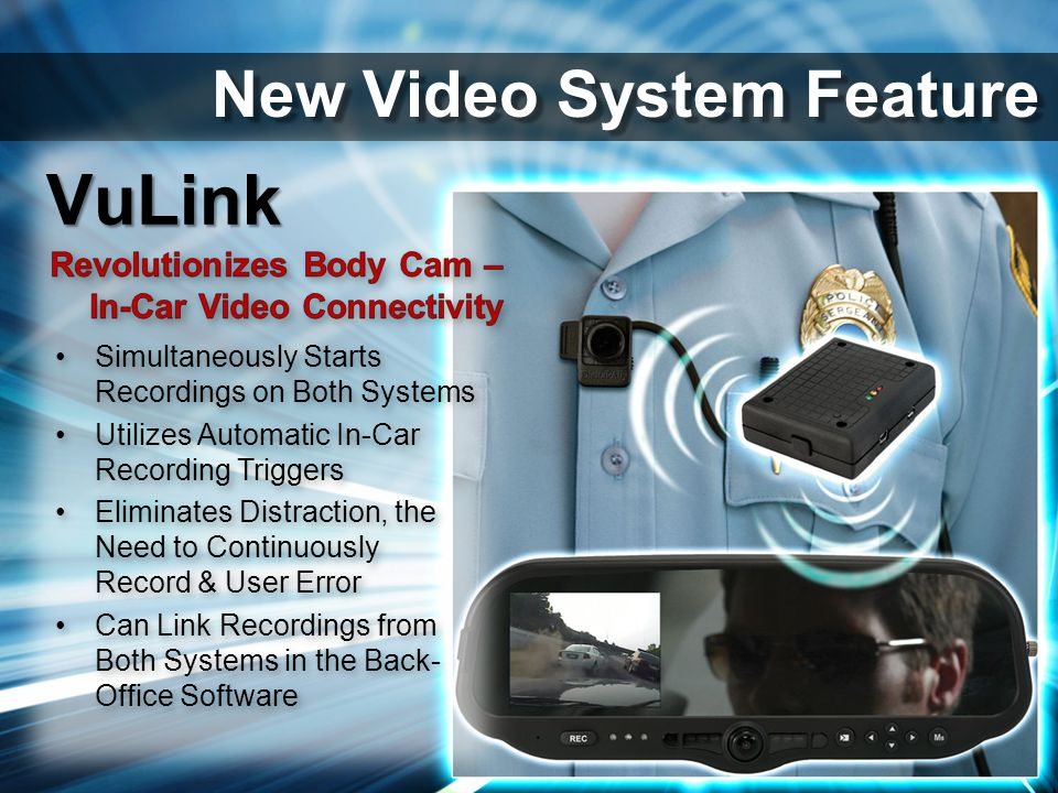 New Digital Video Systems Simultaneously Starts Recordings on Both SystemsSimultaneously Starts Recordings on Both Systems Utilizes Automatic In-Car R