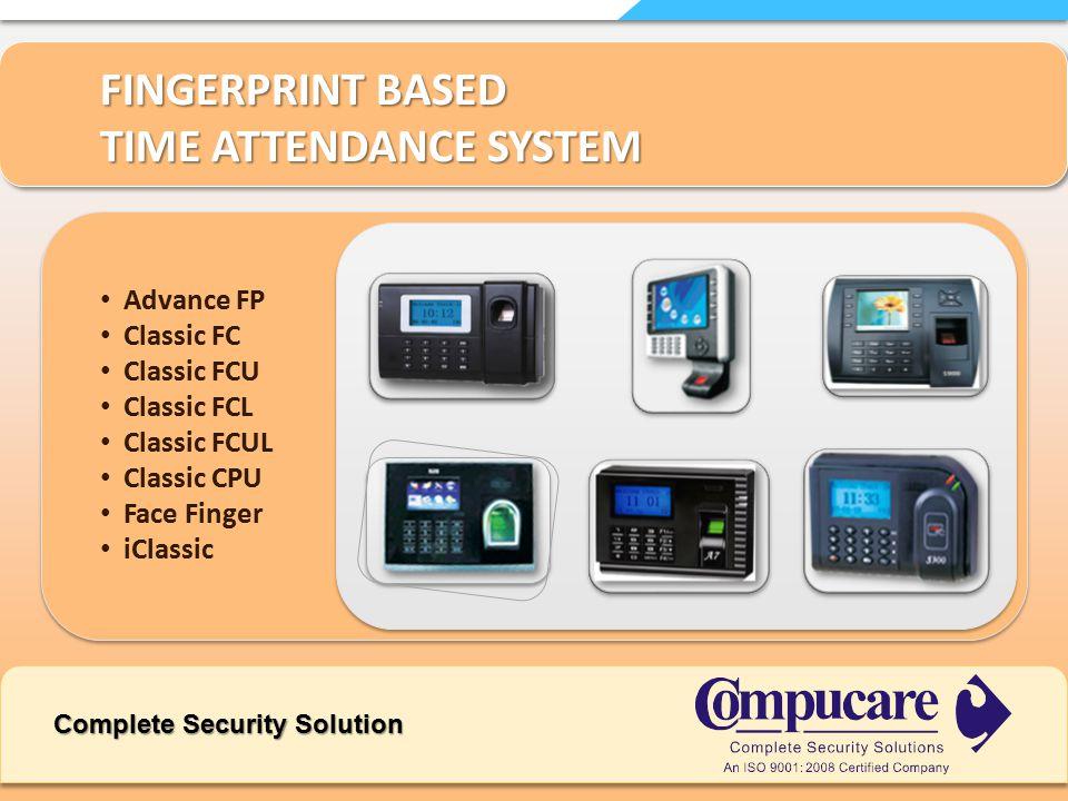 FINGERPRINT BASED TIME ATTENDANCE SYSTEM Advance FP Classic FC Classic FCU Classic FCL Classic FCUL Classic CPU Face Finger iClassic Complete Security