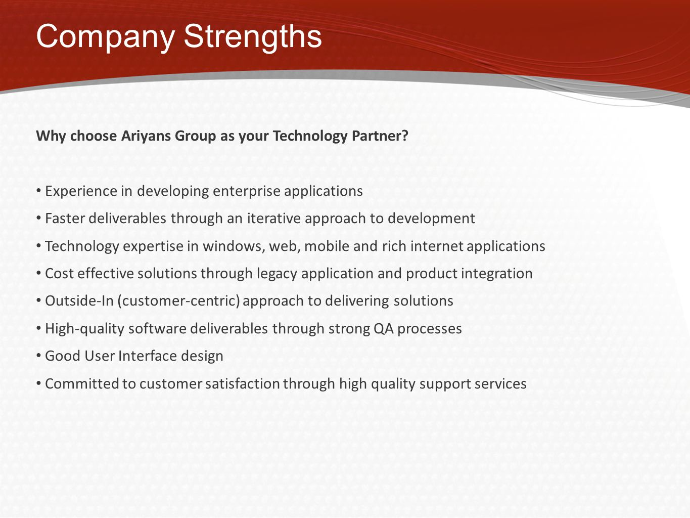 Company Strengths Why choose Ariyans Group as your Technology Partner.