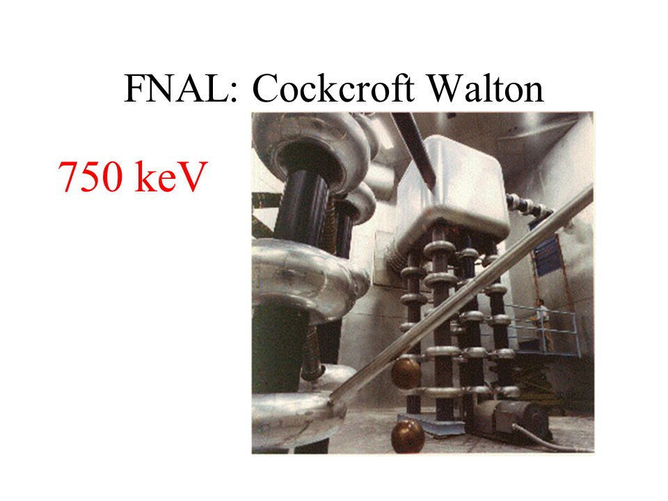 FNAL: Cockcroft Walton 750 keV