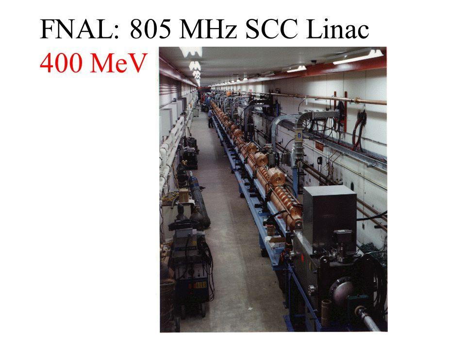 FNAL: 805 MHz SCC Linac 400 MeV