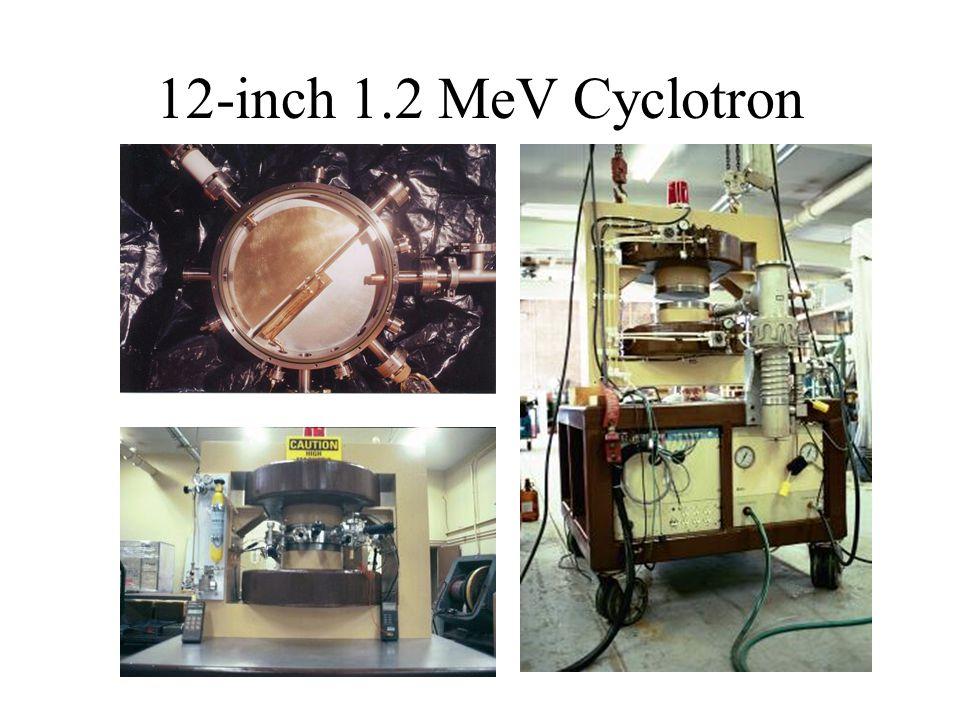 12-inch 1.2 MeV Cyclotron