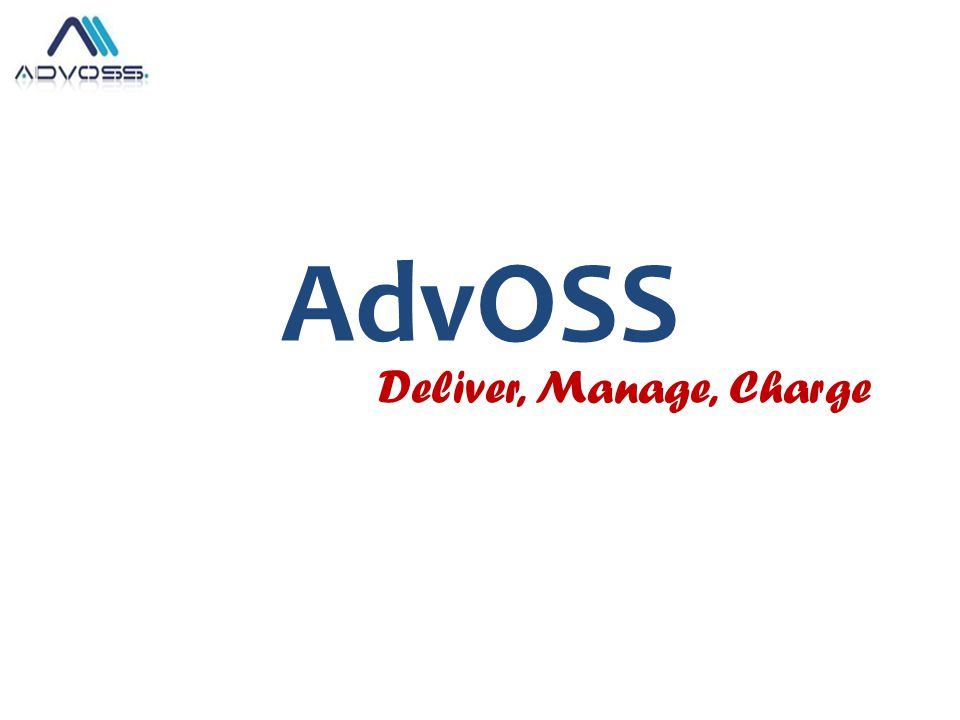 AdvOSS Deliver, Manage, Charge