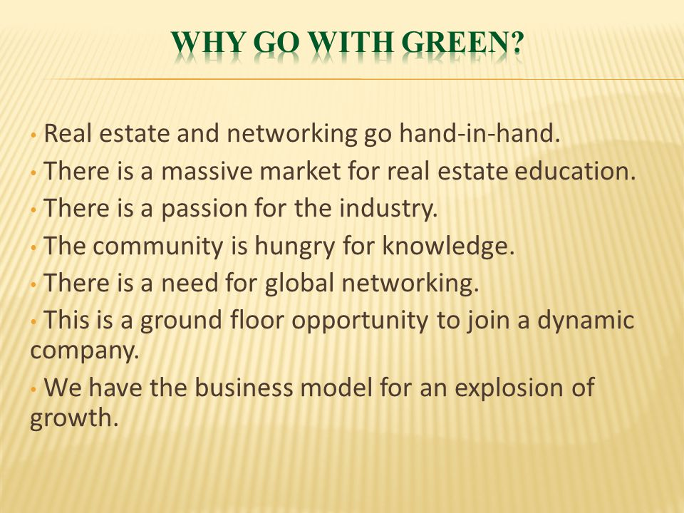Real estate and networking go hand-in-hand. There is a massive market for real estate education.