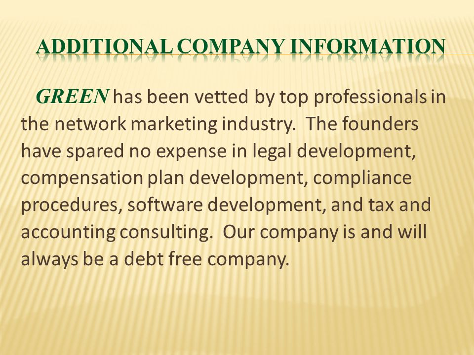 GREEN has been vetted by top professionals in the network marketing industry.
