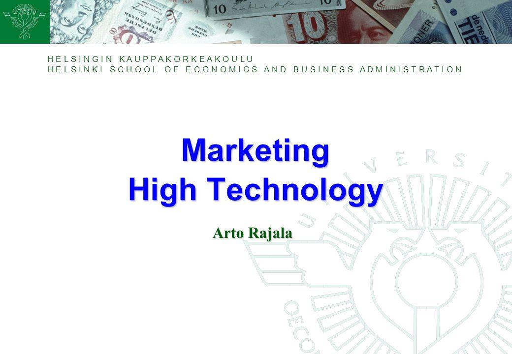 H E L S I N G I N K A U P P A K O R K E A K O U L U H E L S I N K I S C H O O L O F E C O N O M I C S A N D B U S I N E S S A D M I N I S T R A T I O N 12 Marketing High Technology/Rajala 3.